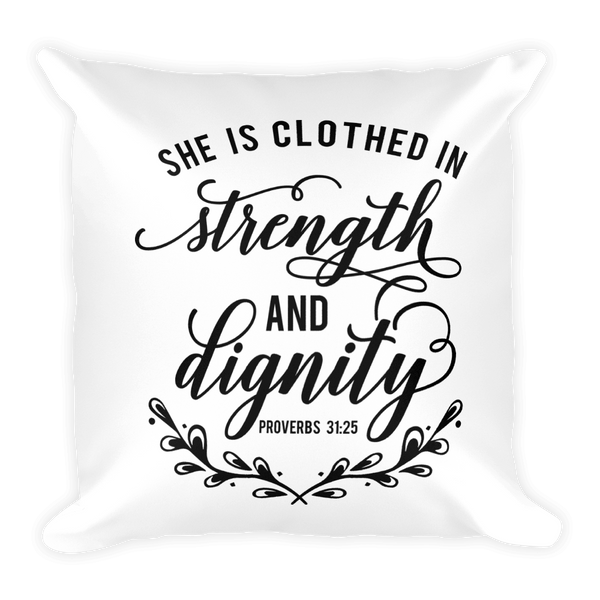 She is Clothing in Strength & Dignity Pillow Case w/ stuffing