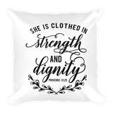 She is Clothing in Strength & Dignity Pillow Case w/ stuffing - Hosanna Store