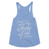Give Thanks To The Lord Women's Tri-Blend Racerback Tank - Hosanna Store