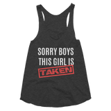 Sorry Boys This Girl Is Taken Women's Tri-Blend Racerback Tank - Hosanna Store