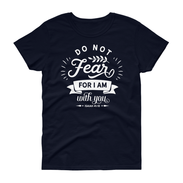 Do Not Fear T-shirt