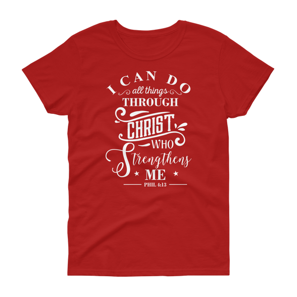 I Can Do All Things Through Christ T-shirt - Hosanna Store