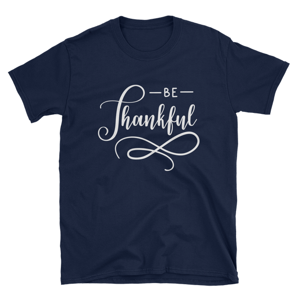 Be Thankful T-shirt - Hosanna Store