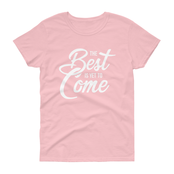 The Best Is Yet to Come T-shirt - Hosanna Store