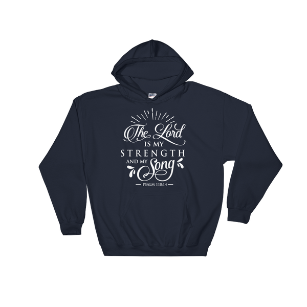 The Lord Is My Strength & Song Hoodie