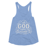 With God All Things Are Possible Women's Tri-Blend Racerback Tank - Hosanna Store