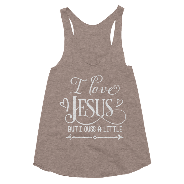 I Love Jesus But I Cuss A Little Women's Tri-Blend Racerback Tank - Hosanna Store