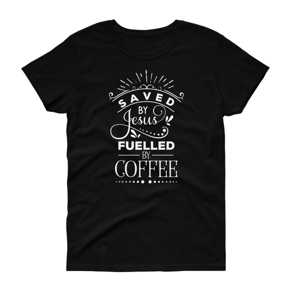 Saved By Jesus & Fueled By Coffee T-shirt - Hosanna Store
