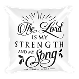 The Lord Is My Strength & Song Basic Pillow Case w/ stuffing - Hosanna Store