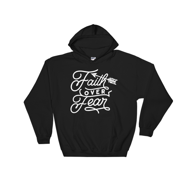 Faith Over Fear Hoodie - Hosanna Store