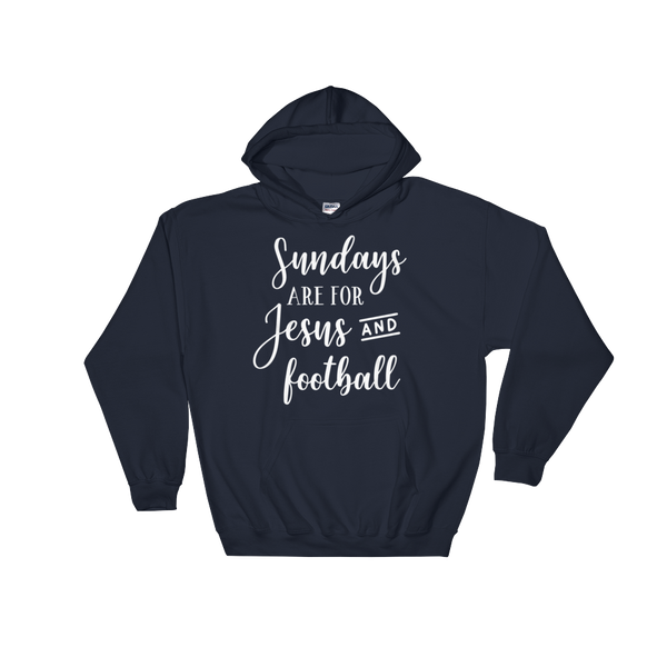 Sundays Are For Jesus And Football Hoodie - Hosanna Store