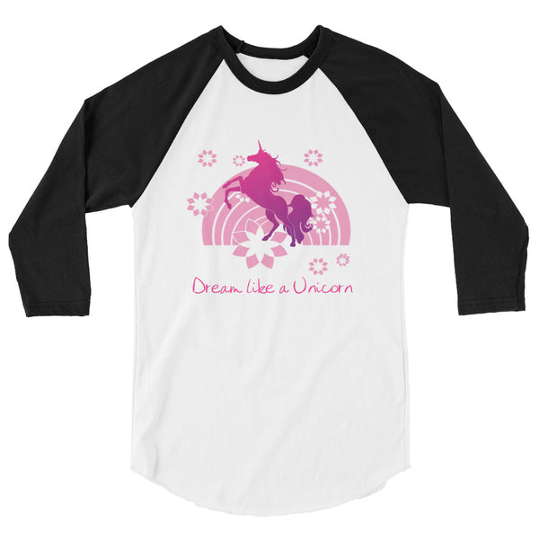 Dream Like a Unicorn 3/4 sleeve raglan shirt