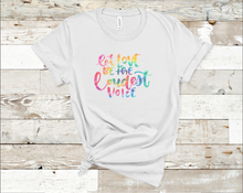 Let Love Tie-Dye- Adult T-Shirt