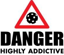 Danger Highly Addictive Custom Pickleball Design