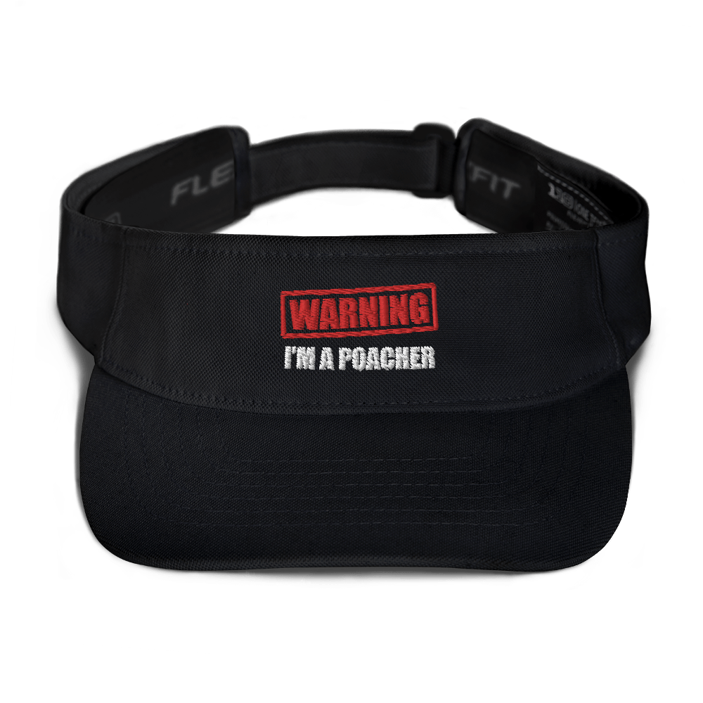 Warning. I'm a Poacher - Dri Fit Visor