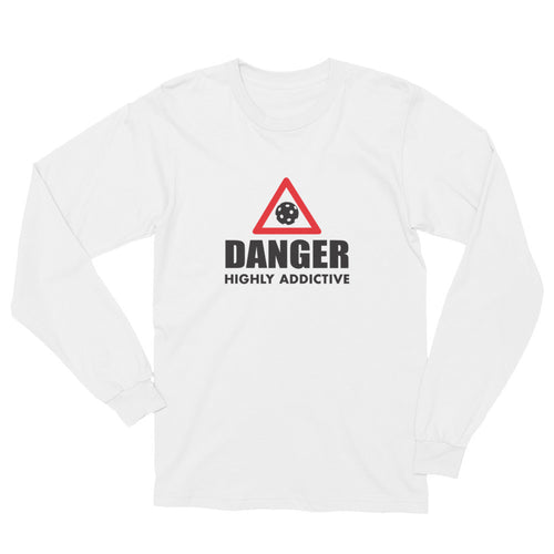 Danger Highly Addictive Custom Pickleball Long Sleeve T-Shirt