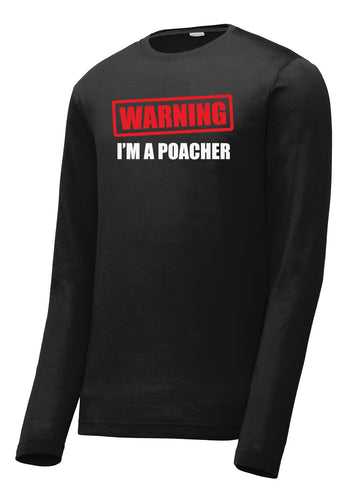 Warning I'm a Poacher Pickleball Performance Long Sleeve Tee