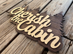 Cherish the Cabin sign for your family cabin - Seinfeld reference