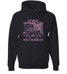 It Only Offends You Until It Defends You Hoodie With Pink Logo - Dirty Doe & Buck Wild