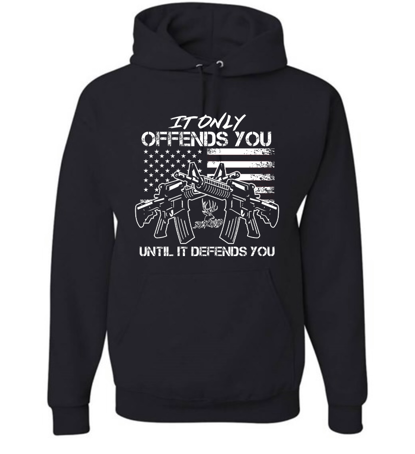 It Only Offends You Until It Defends Black Hoodie With White Logo - Dirty Doe & Buck Wild