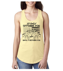 It Only Offends Until It Defends You Racer Back Tank Tops  (assorted Logos) - Dirty Doe & Buck Wild ,hunting apparel,camo,girls that hunt,huntress, buck wild,deer shirts,buck shirts,country shirt,country girl shirts, amazon,cabelas,bass pro shop,sportmans,