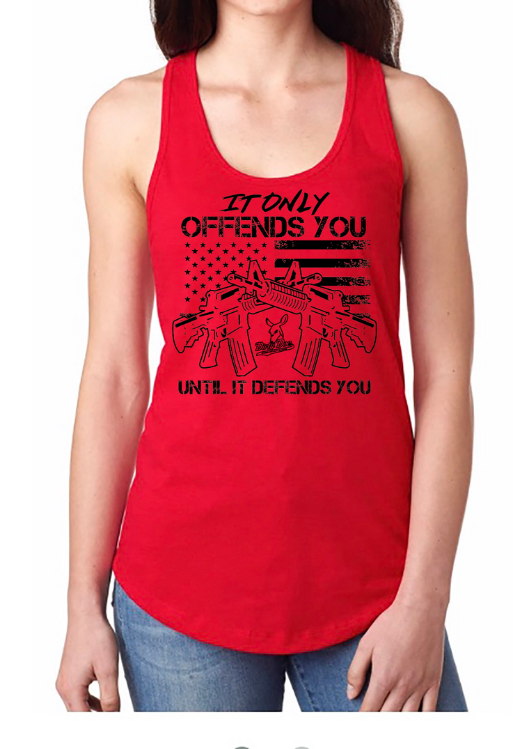 It Only Offends Until It Defends You Racer Back Tank Tops  (assorted Logos)