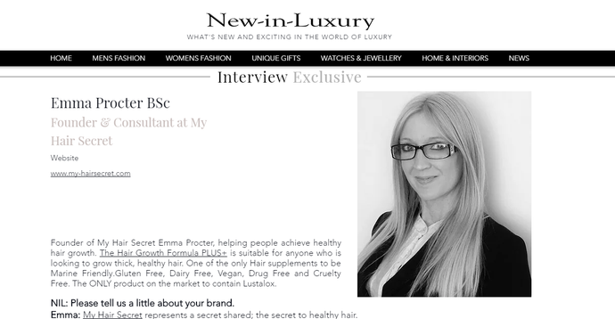 "Read ""New in Luxury's"" exclusive interview with the founder of ""My Hair Secret"", Emma Procter BSc."