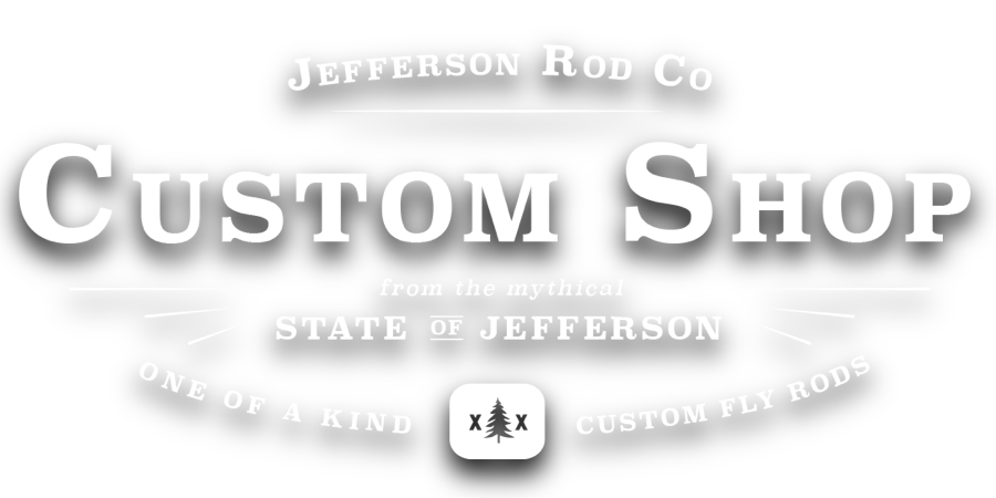 Jefferson Rod Co - Custom Fly Rod Shop