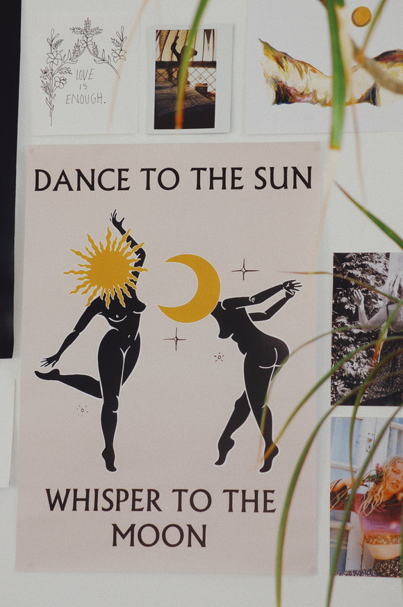 Dance to the Sun Whisper to the Moon Poster