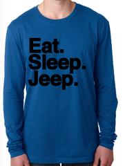 Eat. Sleep. Jeep.  Long Sleeve
