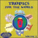 Tropics for the World 1