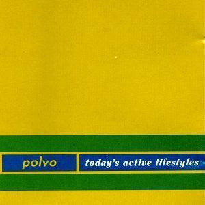 Today's Active Lifestyles by Polvo (1995) Audio CD