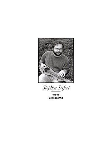 Stephen Seifert - Lesson 12 - Mountain Dulcimer Instruction Book With CD And DVD Video