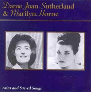 Dame Joan Sutherland and Marilyn Horne - Arias and Sacred Songs