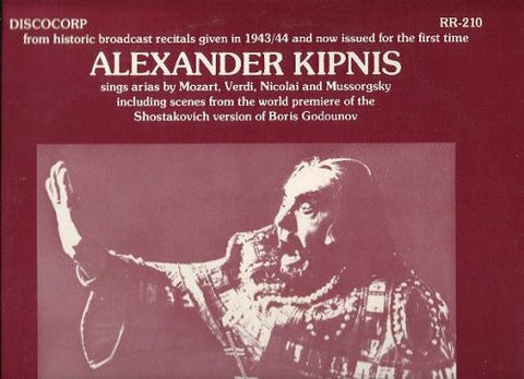 RARE DISCOCORP LP of Alexander Kipnis Sings arias by Mozart, Verdi, Nicoli and Mussorgsky including scenes from the world premier of the Shostakovich version of Boris Godounov