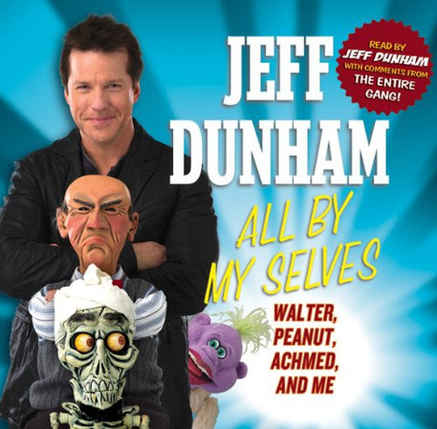 Jeff Dunham: All By My Selves