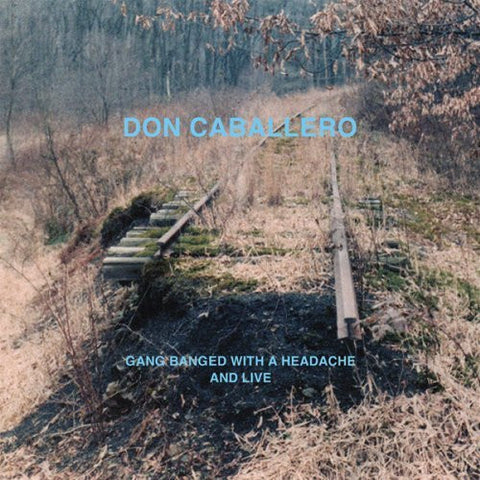Gang Banged with a Headache, and Live by Don Caballero (2012) Audio CD