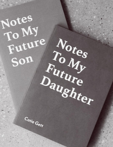 Notes to my Future Son by Catie Gett