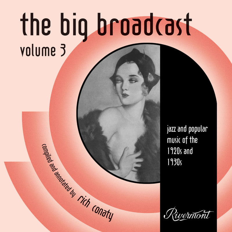 The Big Broadcast, Volume 3: Jazz and Popular Music of the 1920s and 1930s