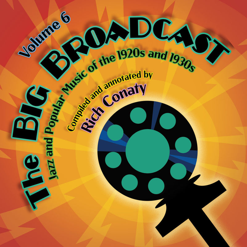 The Big Broadcast, Volume 6: Jazz and Popular Music of the 1920s and 1930s