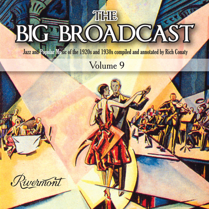 The Big Broadcast, Volume 9: Jazz and Popular Music of the 1920s and 1930s