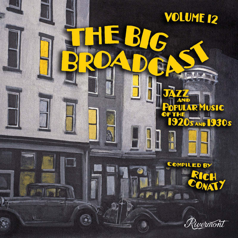 The Big Broadcast, Volume 12: Jazz and Popular Music of the 1920s and 1930s