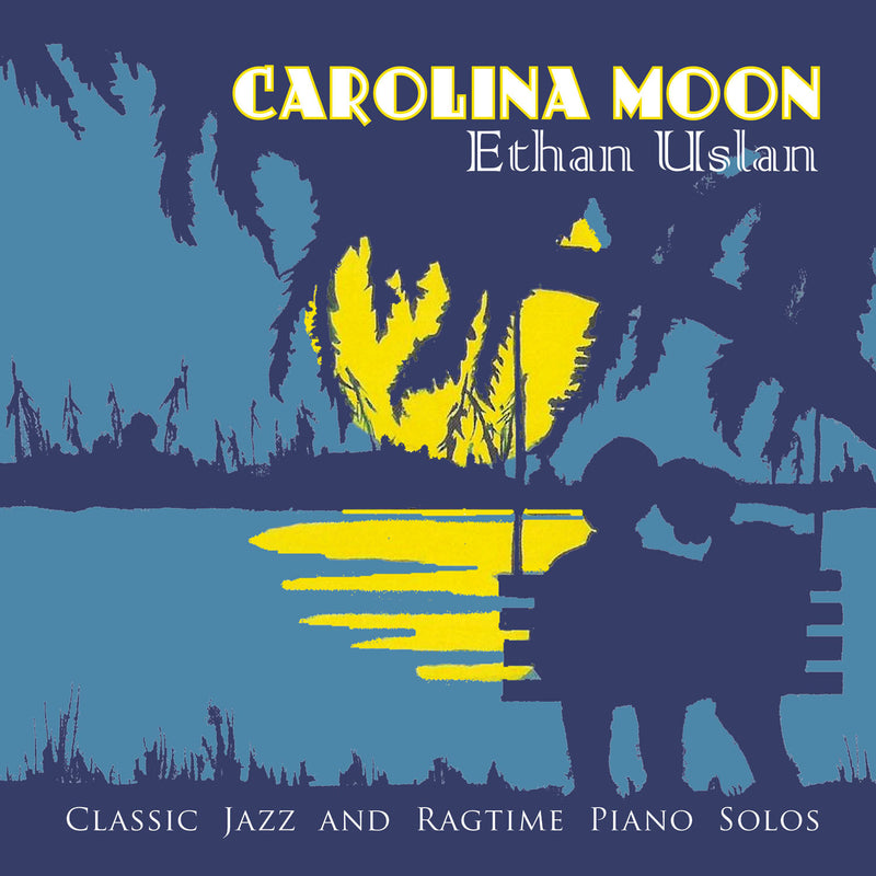 Carolina Moon: Classic Jazz and Ragtime Piano Solos