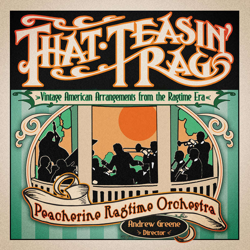 That Teasin' Rag: Vintage American Arrangements from the Ragtime Era