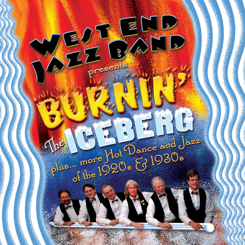 Burnin' the Iceberg: Hot Dance and Jazz of the 1920s and 1930s