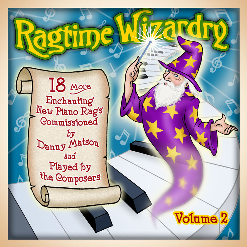 Ragtime Wizardry, Volume 2: 18 More New Piano Rags Played by the Composers