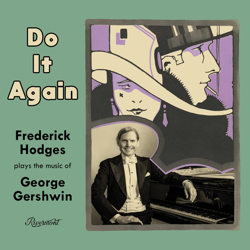 Do It Again: Frederick Hodges Plays the Music of George Gershwin
