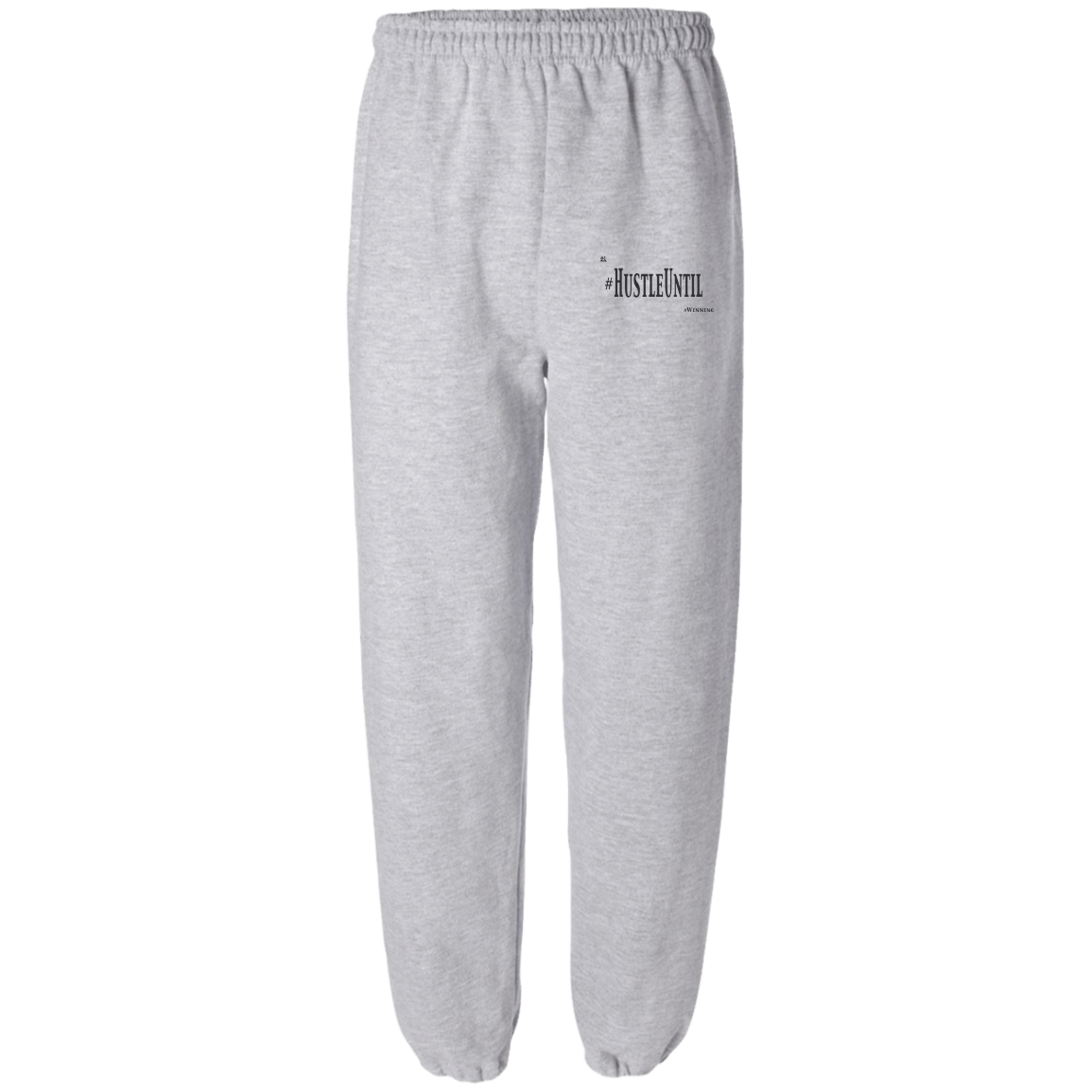 Hustle Until - Gildan Fleece Sweatpant without Pockets