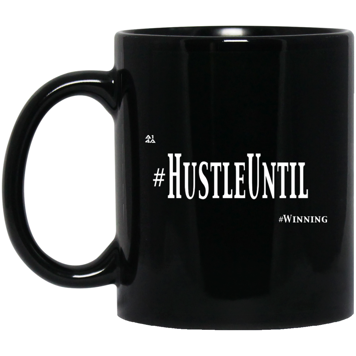Hustle Until - 11 oz. Black Mug-Drinkware-And 1 For All