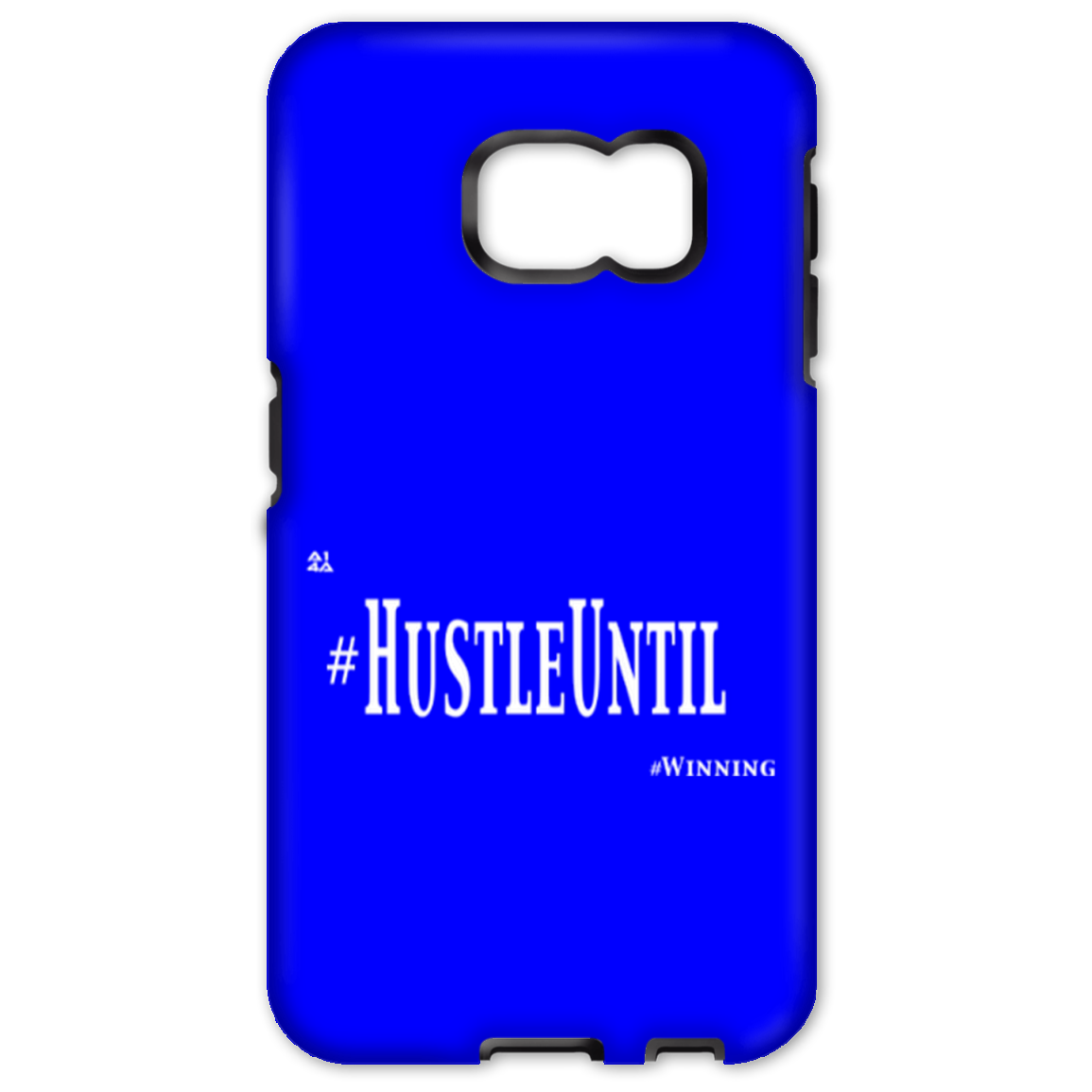 HUSTLE UNTIL - Samsung Galaxy S6 Edge Tough